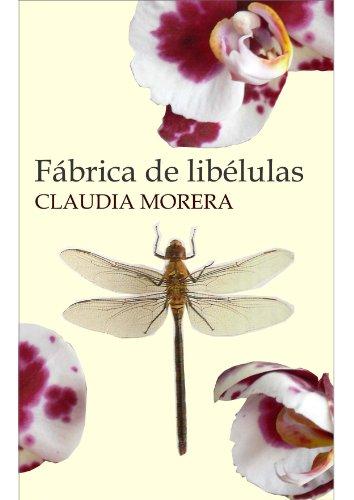Fábrica de Libélulas por Claudia Morera Alonso