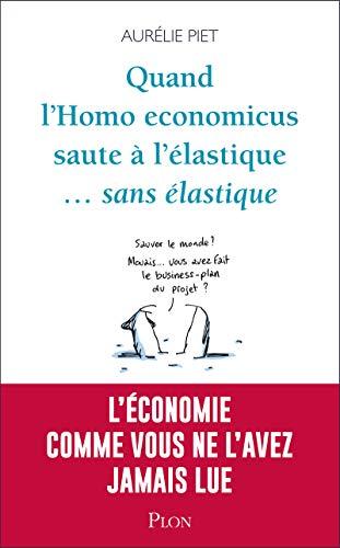 Quand l'homo-économicus saute à l'élastique... sans élastique par  Aurélie PIET