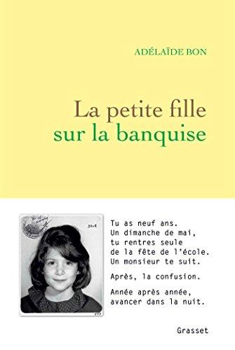 La petite fille sur la banquise : rcit (Littrature Franaise)