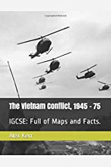 The Vietnam Conflict, 1945 - 75: IGCSE: Full of Maps and Facts. Paperback