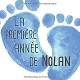 La première année de Nolan: Album bébé à remplir pour la première année de vie...