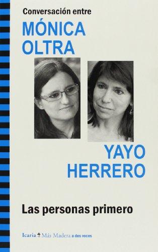 Conversación entre MÓNICA OLTRA y YAYO HERRERO: Las personas primero (Más Madera)
