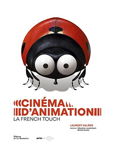 Cinéma d'animation, la French touch par Laurent Valiere