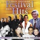 Das Grosse Festival der Hits 2003 (Münchener Freiheit, Laith Al-Deen, Nena, Mr. President a.m.m.)