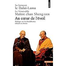 Au coeur de l'éveil : Dialogue sur les bouddhismes tibétain et chinois