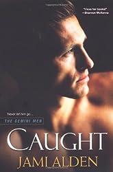 [Caught] [by: Jami Alden]