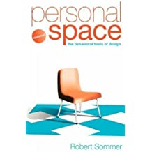Personal Space; Updated, The Behavioral Basis of Design by Robert Sommer (2008-03-01)