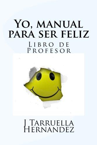 Yo, manual para ser feliz: Libro del profesor