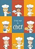 C'est Moi Le Chef: Cahier Avec 100 Pages de Recettes à Remplir - Grand Format A4 - Couverture Souple - Rouge Bleu Orange