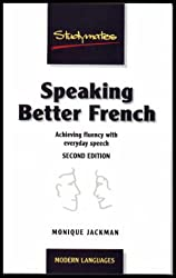 Speaking Better French: Achieving Fluency with Everyday Expressions (Studymates)