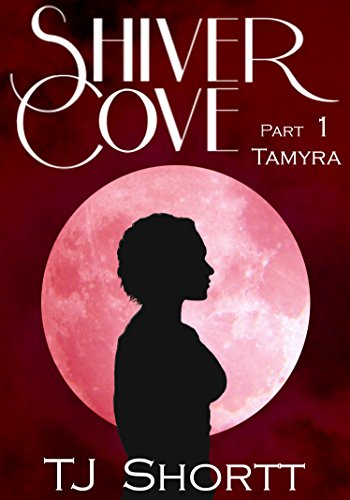 ebook: Shiver Cove, Part 1: Tamyra (B00YHOWFP8)