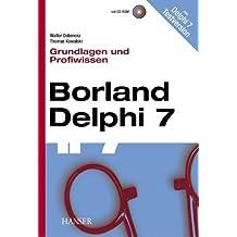 Borland Delphi 7 - Grundlagen und Profiwissen