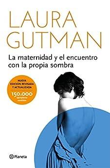 La maternidad y el encuentro con la propia sombra (Edición española) de [Gutman, Laura]