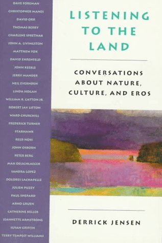 Listening to the Land: Conversations About Nature, Culture, and Eros