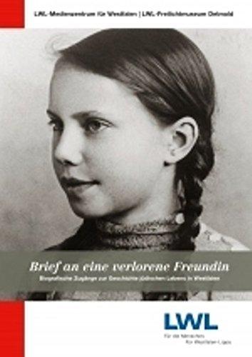 Brief an eine verlorene Freundin: biografische Zugänge zur Geschichte jüdischen Lebens in Westfalen