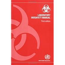 Laboratory Biosafety Manual