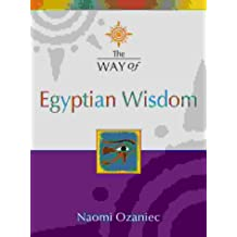 The Way of – Egyptian Wisdom