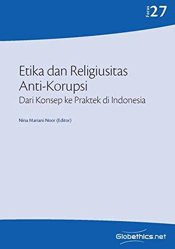 Etika dan Religiusitas Anti-Korupsi: Dari Konsep ke Praktek di Indonesia
