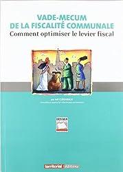 Vade-mecum de la fiscalité communale : Comment optimiser le levier fiscal 2011