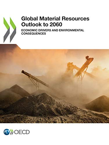 Global material resources outlook to 2060: economic drivers and environmental consequences