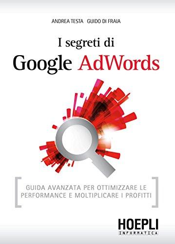 i-segreti-di-google-adwords-guida-avanzata-per-ottimizzare-le-performance-e-moltiplicare-i-profitti-