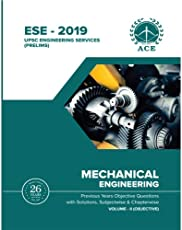 ESE - 2019 Prelims Mechanical Engineering Objective Volume 2 : Previous Years Objective Questions With Solutions & Chapter wise