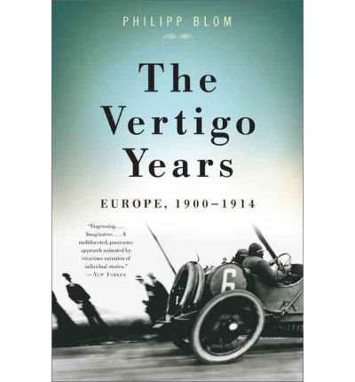[( The Vertigo Years: Europe, 1900-1914 By Blom, Philipp ( Author ) Paperback Nov - 2010)] Paperback