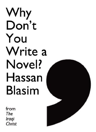Why Don't You Write a Novel, Instead of Talking About All These Characters? (Comma Singles) (English Edition)
