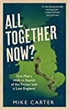 All Together Now?: One Man's Walk in Search of His Father and a Lost England (English Edition)