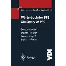 Wörterbuch der PPS Dictionary of PPC: Deutsch - Englisch / Englisch - Deutsch | German - English / English - German (VDI-Buch)