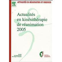Actualités en kinésithérapie de réanimation 2005 : XVIIIe Congrès de la Société de kinésithérapie de réanimation