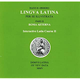 Lingva Latina: Interactive Latin Course, Pars II: Pars II - Roma Aeterna (Lingua Latina)