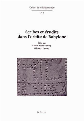 Scribes Et Erudits Dans L'Orbite de Babylone: Travaux Realises Dans Le Cadre Du Projet Anr Mesperiph 2007-2011 (Orient & Mediterranee)
