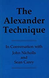 Alexander Technique: In Conversation with John Nicholls and Sean Carey