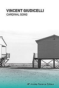 Cardinal Song par Vincent Giudicelli