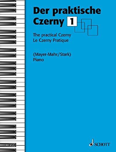 Der praktische Czerny: In fortschreitender Schwierigkeit systematisch geordnete Zusammenstellung von Studien und Etüden aus dem gesamten Schaffen Carl Czernys. Band 1. Klavier.