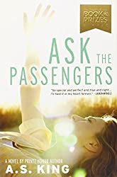 Ask the Passengers by A.S. King (2013-09-26)