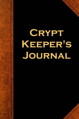 Crypt Keeper's Journal Vintage Style: (Notebook, Diary, Blank Book) (Scary Halloween Journals Notebooks Diaries)