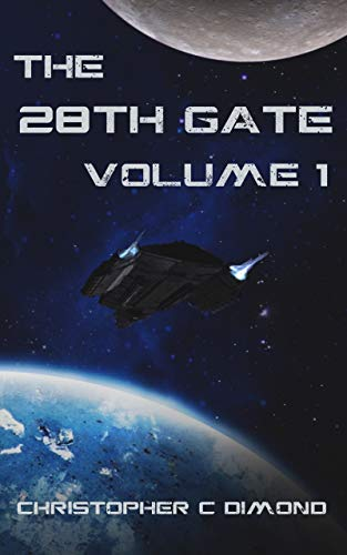 The 28th Gate: Volume 1 (English Edition) por Christopher C. Dimond