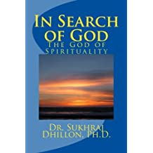 """Faith and Reason:  """"IN SEARCH OF GOD""""  The God of Spirituality (Self-help and Spiritual Series)"""