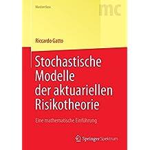 Stochastische Modelle der aktuariellen Risikotheorie: Eine mathematische Einführung (Springer-Lehrbuch Masterclass)