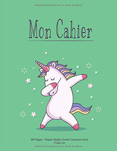 Mon Cahier: Papier Seyes Grands Carreaux 2mm - Format 17x22cm - 96 Pages - Licorne Unicorn Vert Mauve Rose par Génie En Herbe