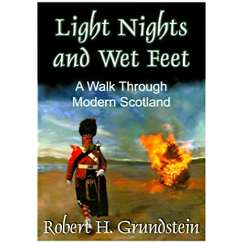 Light Nights and Wet Feet: A Walk Through Modern Scotland