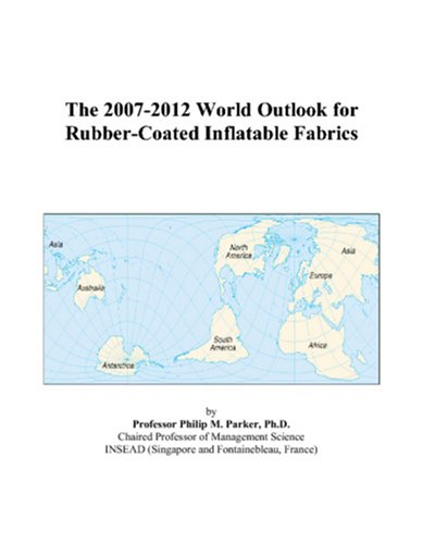 The 2007-2012 World Outlook for Rubber-Coated Inflatable Fabrics