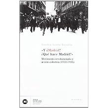 Y ¿Madrid? ¿Qué hace Madrid?: Movimiento revolucionario y acción colectiva (1933-1936)