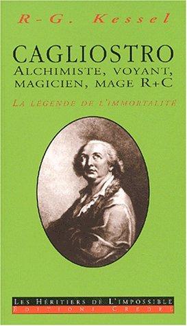 Cagliostro. : Alchimiste, voyant, magici...