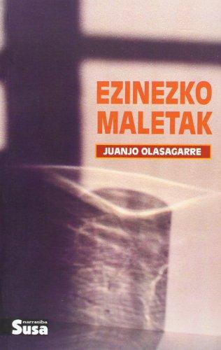 Ezinezko Maletak (Narratiba (susa)) por Juanjo Olasagarre