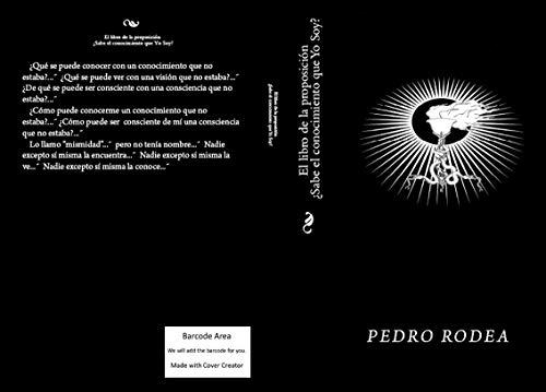 El libro de la proposicion Sabe el conocimiento que Yo Soy por Pedro Rodea