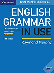 English Grammar in Use Book with Answers: A Self-study Reference and Practice Book for Intermediate Learners o