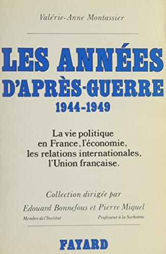 Les annes d'aprs-guerre, 1944-1949 : La vie politique en France, l'conomie, les relations internationales, l'Union franaise